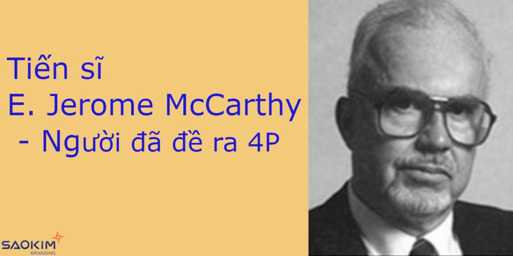 Tiến sĩ E. Jerome McCarthy - người đã đề ra Marketing Mix 4P